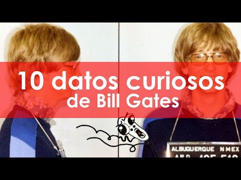 VIDEO: 10 DATOS CURIOSOS DE BILL GATES