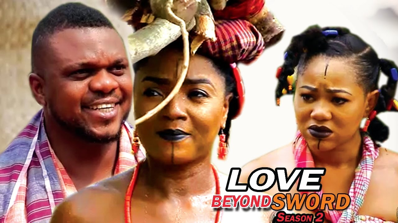 Season 2 of Love Beyond Sword Nigerian Movie 2017