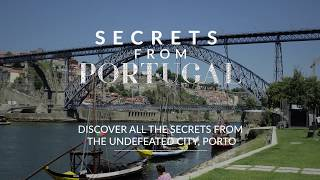Secrets from Portugal unveils the Undefeated City: Porto