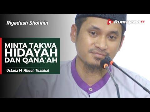 Riyadush Sholihin : Minta Takwa, Hidayah dan Qana'ah - Ustadz M Abduh Tuasikal