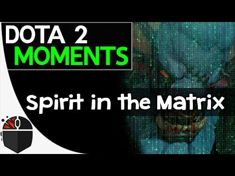 Dota 2 Moments  Spirit in the Matrix
