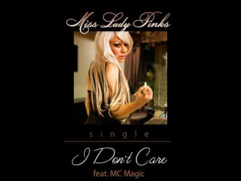 MISS LADY PINKS FT MC MAGIC I DON'T CARE Music Videos