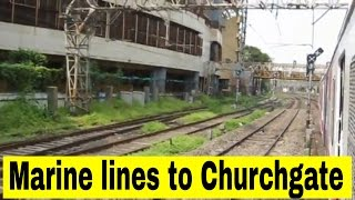 Mini Journey | Marine lines station to Churchgate Station Via Bombardier EMU (WR Local Train)