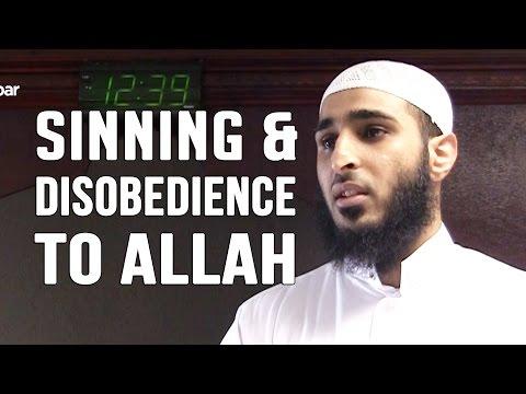 Sinning & Disobedience to Allah - Naveed Ayaaz