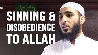 Sinning & Disobedience to Allah – Naveed Ayaaz