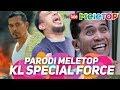 LAWAK Parodi KL Special Force  | Parodi MeleTOP