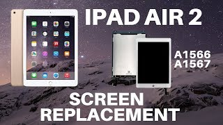 ⚙️🛠️🍏iPad Air 2 - Screen Replacement (A1566 and A1567)