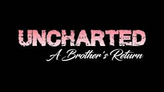 Uncharted: A Brother's Return