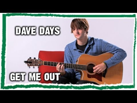 Dave Days - Get Me Out