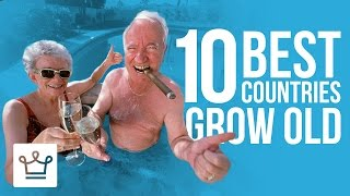 10 Best Countries To Grow Old In