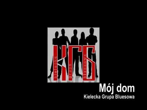 Kielecka Grupa Bluesowa   Mój Dom