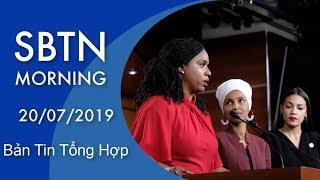 SBTN MORNING | Bản Tin Tổng Hợp | 20/07/2019