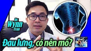 Dr. WYNN TRAN: Đau lưng có nên mổ hay không?