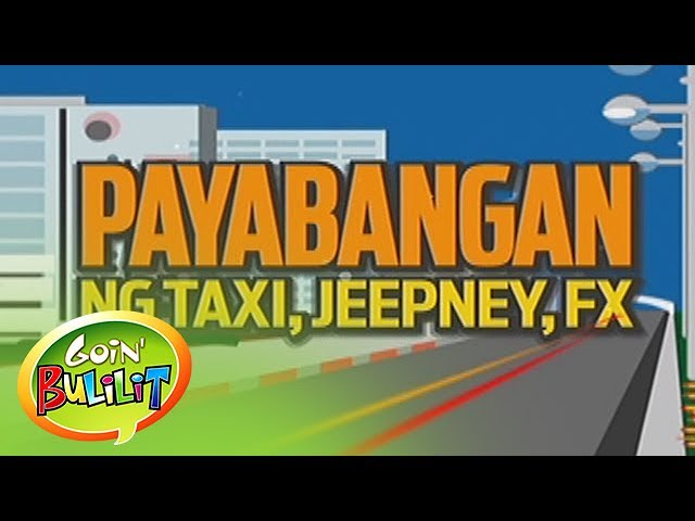 Goin' Bulilit: Taxi vs. Jeepney vs. FX