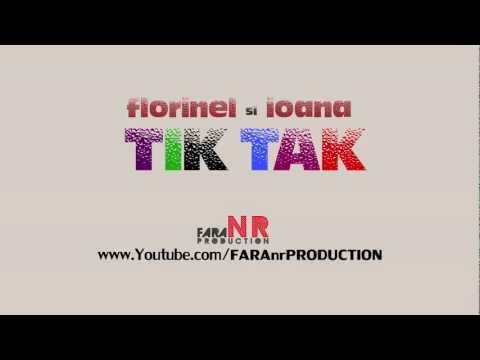 FLORINEL & IOANA - TIK TAK
