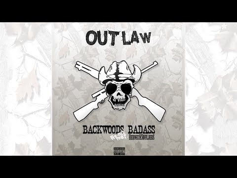 Outlaw - Backwoods Badass Remix (feat. Redneck Souljers) video