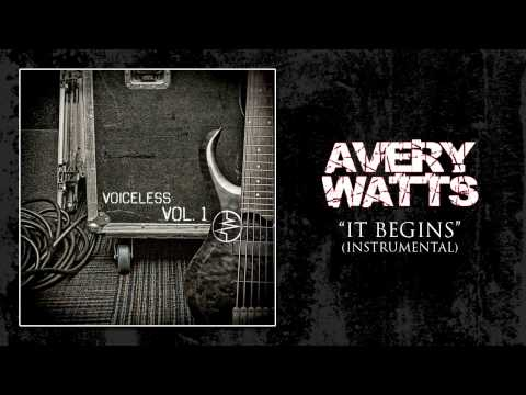 Avery Watts - it Begins (instrumental) video