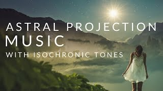 Astral Projection Music & Isochronic Tones with Subliminal Lucid Dreaming Reminders