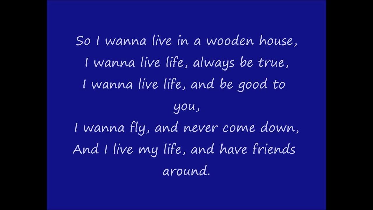 i wanna live forever i wanna learn how to fly