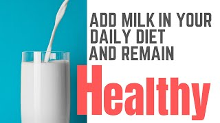 Add Milk In Your Daily Diet And Remain Healthy ║Benefits of milk ║