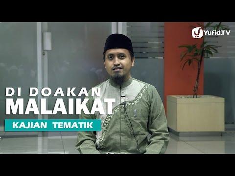 Kajian Islam: Di Doakan Malaikat - Ustadz Abdullah Zaen, MA