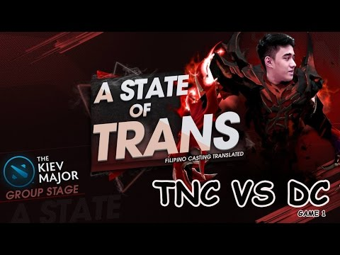 A State Of Trans | TNC vs DC | Kiev Major - Game 1 Groupstage