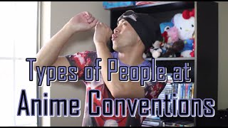 Types of People at Anime Conventions