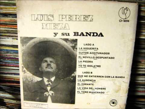 Luis Perez Meza  El Novillo Despuntado