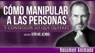 11 Métodos Infalibles Para Manipular a las Personas Segun Steve Jobs