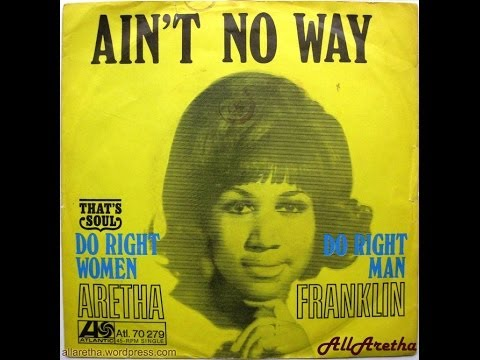 Aretha Franklin - Ain't No Way / Do Right Woman - Do Right Man - 7″ Germany - 1968