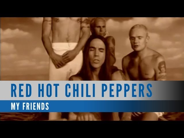 Red Hot Chili Peppers - My Friends (Official Music Video)