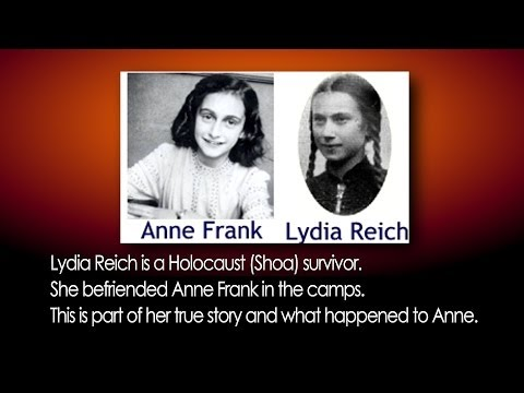 Anne Frank video Holocaust Auschwitz Lydia Reich true story Concentration Camp Brent Holland
