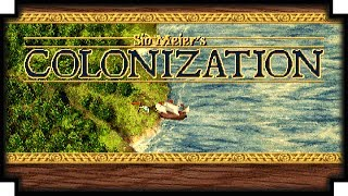 Sid Meier's Colonization - (The old one)