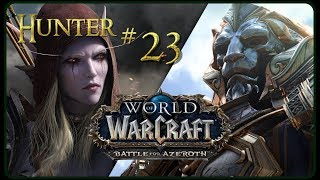 Let's Play World of Warcraft BATTLE FOR AZEROTH - 1-120 | Part 23