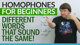 English Homophones for Beginners – different words that sound the same!
