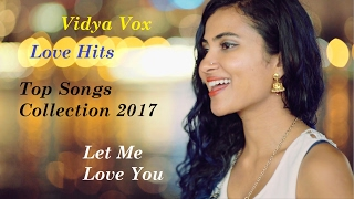 Vidya Vox Best Songs 2017 | Top Collections