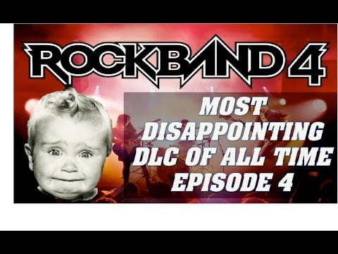 Rock Band 4: Most Disappointing DLC Songs Of All Time Episode 4