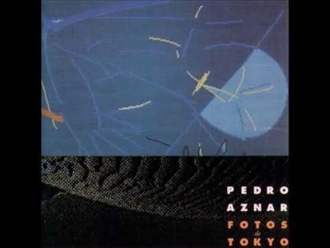 Pedro Aznar - Fotos de Tokyo (Full Album) HD