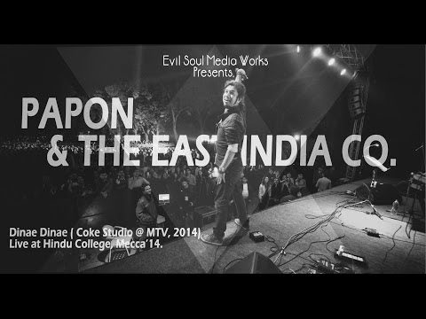 Dinae Dinae Live (coke studio  MTV 2014)- Papon & The east India...