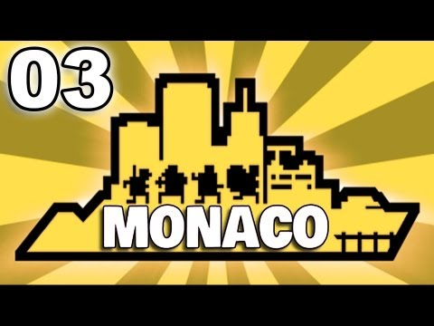 Let's Play Monaco Co-op  Part 3 - World's Worst Criminals!