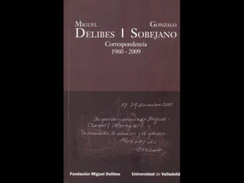 Presentación libro Miguel Delibes / Gonzalo Sobejano: Correspondencia, 1960-2009