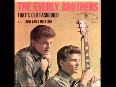 Everly Brothers - Thats Old Fashioned