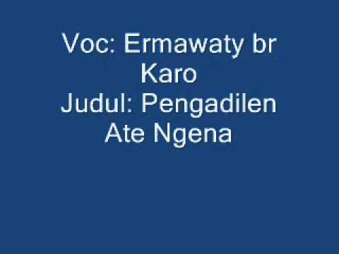 Lagu Karo - Ermawati br Karo - Pengadilen Ate Ngena