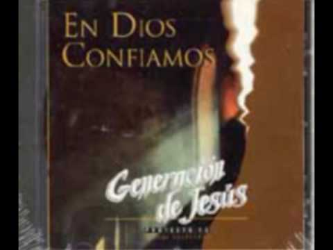 Generacion De Jesus - En Dios Confiamos