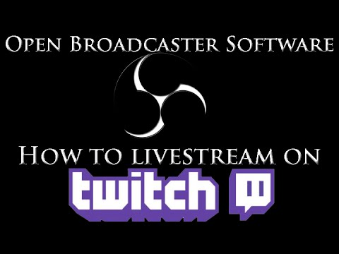 Open Broadcaster Software (OBS) Twitch Tutorial - How to Livestream on Twitch