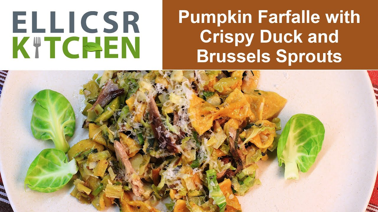 Pumpkin Farfalle with Crispy Duck and Brussels Sprouts - YouTube