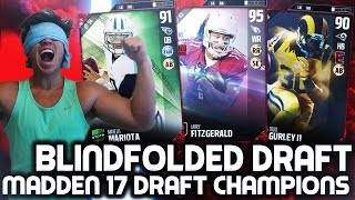 BLINDFOLD DRAFT! AMAZING GAME! MADDEN 17 DRAFT CHAMPIONS