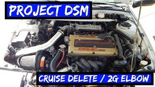 Project 1g DSM Eagle Talon TSI [EP:4] Cruise Delete & 2g Elbow install