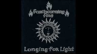 Watch Forthcoming Fire Longing For Light video