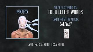 Watch I The Mighty Four Letter Words video